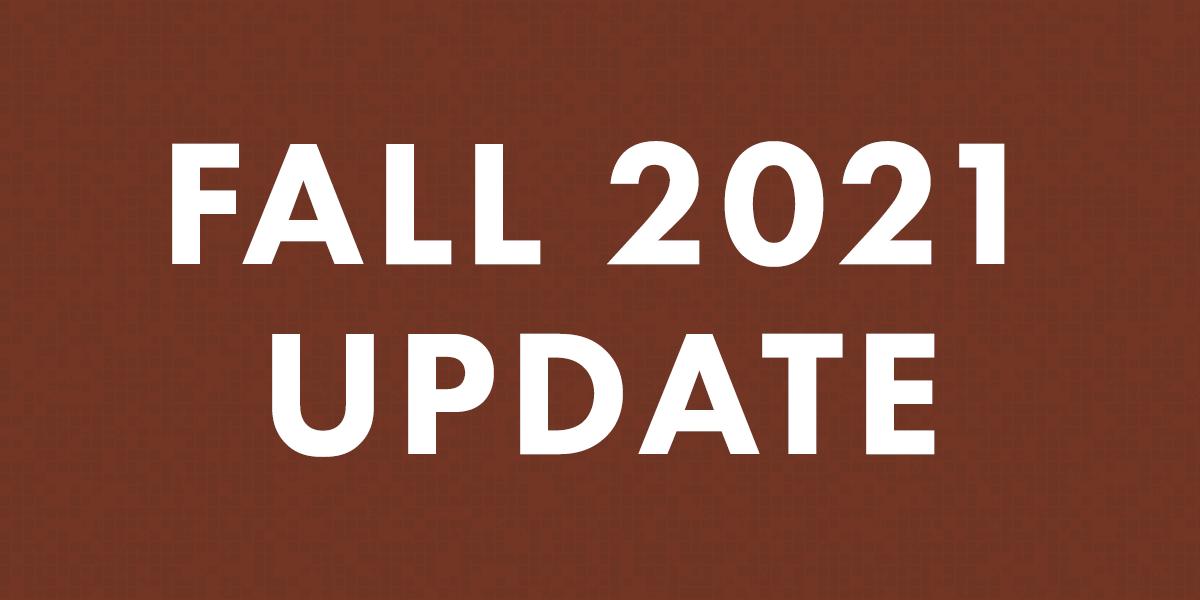 Fall 2021 Update